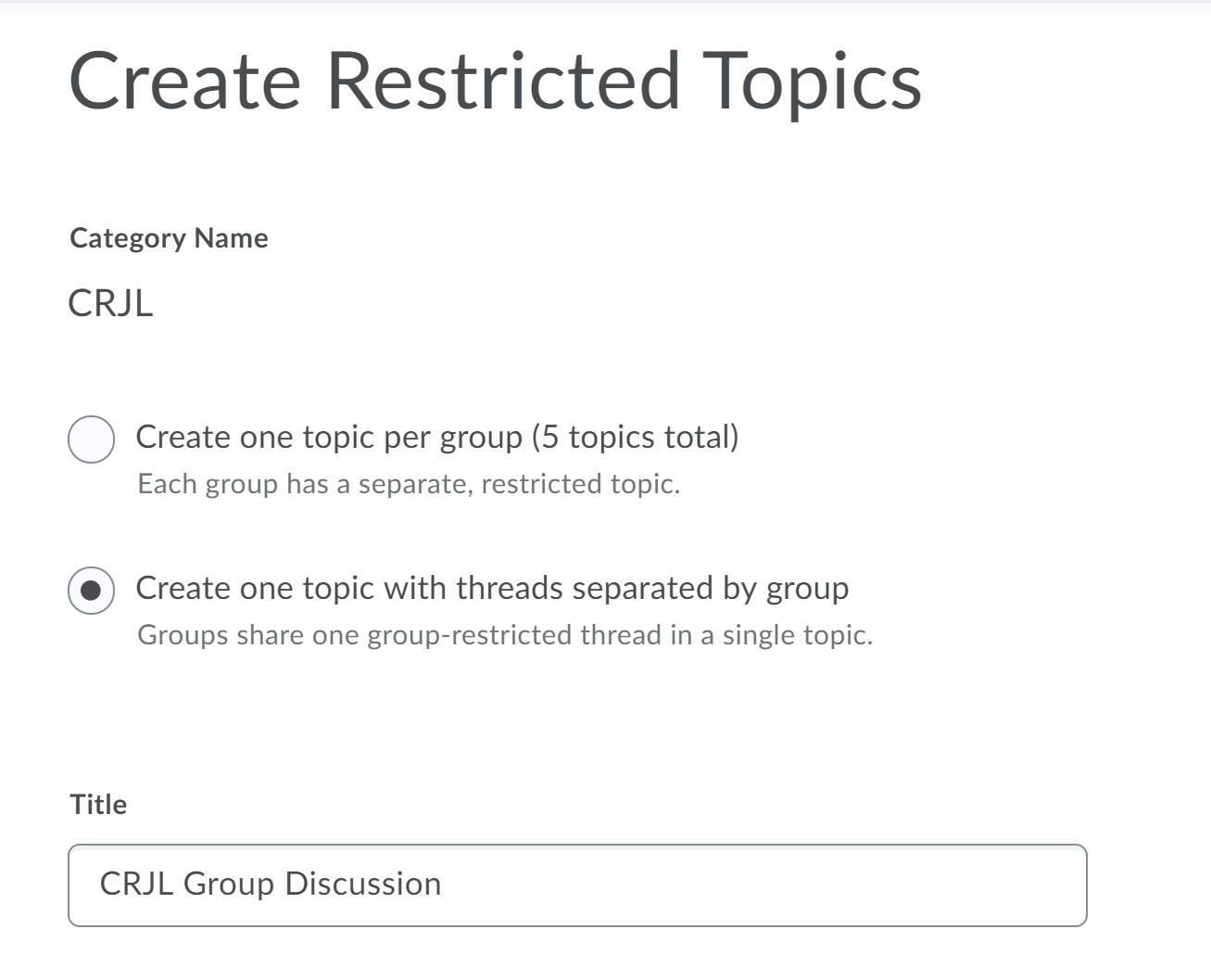 Choosing one discussion board per group or a shared discussion board where group members can see only their own groups posts